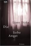 Liebe Angst - Liane Dirks