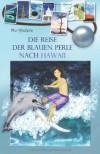 Die Reise der blauen Perle nach Hawaii: 1 - Mo Anders