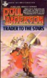 Trader To The Stars (Chronicles of the Polesotechnic League) - Poul Anderson