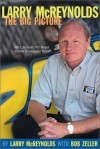 Larry McReynolds: The Big Picture: My Life From Pit Road to the Broadcast Booth - Larry Mcreynolds, Bob Zeller