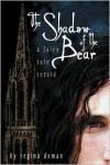 The Shadow of the Bear (A Fairy Tale Retold #1) - Regina Doman