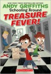 Treasure Fever (Schooling Around Series #1) - Andy Griffiths