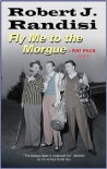 Fly Me To the Morgue - Robert J. Randisi