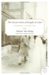 The Secret Lives of People in Love: Stories (P.S.) - Simon Van Booy