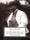 The Protestant Ethic and the Spirit of Capitalism: and Other Writings (Penguin Twentieth-Century Classics) - 'Max Weber',  'Peter Baehr',  'Gordon C. Wells'