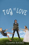 Tug of Love: A Romantic Comedy - Glynnis Rogero