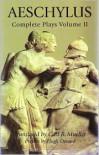 Complete Plays, Volume 2: Persians, Seven Against Thebes, Suppliants, and Prometheus Bound - Aeschylus, Carl R. Mueller, Carl Richard Mueller, Hugh Denard