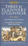 3 by Flannery O'Connor: The Violent Bear It Away / Everything That Rises Must Converge / Wise Blood - Flannery O'Connor, Sally Fitzgerald