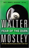 Fear of the Dark: A Novel - Walter Mosley