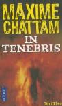 In Tenebris (La trilogie du Mal, #2) - Maxime Chattam