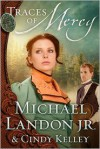 Traces of Mercy - Michael Landon Jr., Cindy Kelley