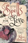 Silver's Spells for Love - Silver RavenWolf