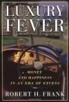 Luxury Fever - Robert H. Frank