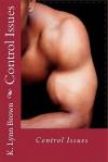 Control Issues - K. Lynn Brown