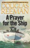 A Prayer for the Ship - Douglas Reeman