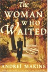 The Woman Who Waited - Andrei Makine