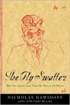 The Fly Swatter: How My Grandfather Made His Way in the World - Nicholas Dawidoff