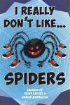 I Really Don't Like... Spiders! - Geoff Knight,  Adrian Mudrazija