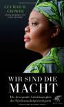 Wir sind die Macht: Die bewegende Autobiographie der Friedensnobelpreisträgerin - Roberta Leymah Gbowee;Carol Mithers