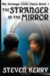 The Stranger in the Mirror - Steven Kerry