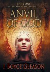 Anvil of God  - J. Boyce Gleason