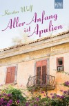 Aller Anfang ist Apulien - Kirsten Wulf