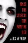 Make the Streets Run Vampire Red - Vampire Erotica Stories - Alex Severin
