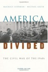 America Divided: The Civil War of the 1960s - Maurice Isserman;Michael Kazin