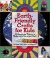 Earth-friendly Crafts for Kids - Heather Smith;Joe Rhatigan
