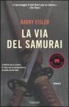 La via del samurai - Barry Eisler, Gianni Pannofino