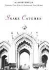 Snake Catcher - Naiyer Masud;Muhammad Umar Memon