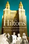 The Hiltons: The True Story of an American Dynasty - J. Randy Taraborrelli