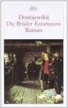Die Brüder Karamasow: Roman - Fjodor M. Dostojewskij
