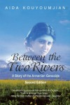 Between the Two Rivers: A Story of the Armenian Genocide - Aida Kouyoumjian