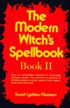 The Modern Witch's Spellbook, Book ll (Bk. 2) - Sarah Lyddon Morrison