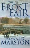 Frost Fair - Edward Marston