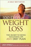 100 Days of Weight Loss: The Secret to Being Successful on Any Diet Plan - Linda Spangle