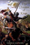 The Dreams of Kings - David Saunders