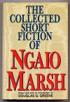 The Collected Short Fiction of Ngaio Marsh - Ngaio Marsh