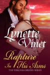 Rapture In His Arms (The Virginia Brides) - Lynette Vinet