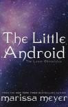 The Little Android - Marissa Meyer