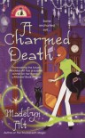 A Charmed Death (Bewitching Mystery #2) - Madelyn Alt