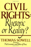 Civil Rights: Rhetoric or Reality? - Thomas Sowell