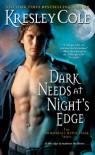 Dark Needs at Night's Edge (Immortals After Dark, Book 4) - Kresley Cole