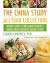 The China Study All-Star Collection: Whole Food, Plant-Based Recipes from Your Favorite Vegan Chefs - LeAnne Campbell, T. Colin Campbell