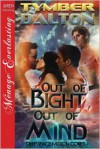 Out of Bight, Out of Mind [Deep Space Mission Corps 4] (Siren Publishing Menage Everlasting) - Tymber Dalton