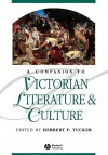 A Companion to Victorian Literature and Culture (Blackwell Companions to Literature and Culture) - Herbert F. Tucker