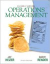 Operations Management, Flexible Version - Jay H. Heizer, Barry Render