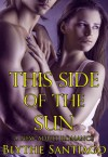 This Side of the Sun (The Sun Trilogy) - Blythe Santiago