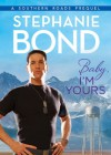 Baby, I'm Yours - Stephanie Bond
